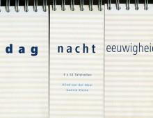 Dag, nacht, Eeuwigheid, november 2003